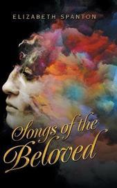 Songs of the Beloved by Elizabeth Spanton image