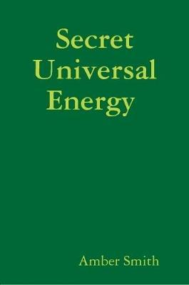 Secret Universal Energy by Amber Smith image