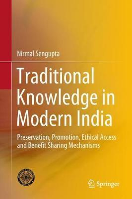 Traditional Knowledge in Modern India by Nirmal Sengupta