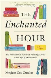 The Enchanted Hour by Meghan Cox Gurdon image