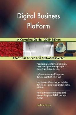 Digital Business Platform A Complete Guide - 2019 Edition by Gerardus Blokdyk image