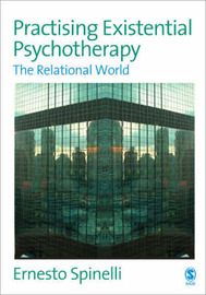 Practising Existential Psychotherapy: The Relational World by Ernesto Spinelli image