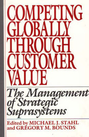 Competing Globally Through Customer Value by Gregory M Bounds