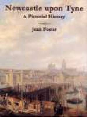 Newcastle Upon Tyne A Pictorial History by Joan Foster image