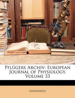 Pflgers Archiv: European Journal of Physiology, Volume 33 by * Anonymous image