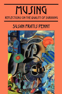 Musing: Reflections on the Quality of Surviving by Susan Fratis Penny