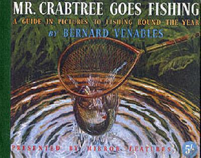Mr. Crabtree Goes Fishing by Bernard Venables