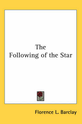 The Following of the Star by Florence L Barclay