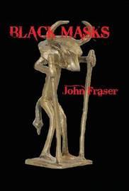 Black Masks by John Fraser