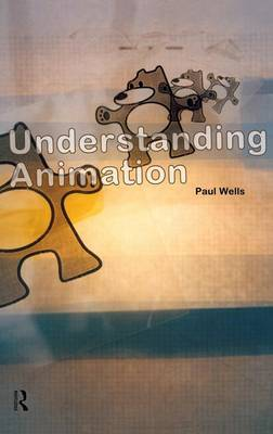 Understanding Animation by Paul Wells