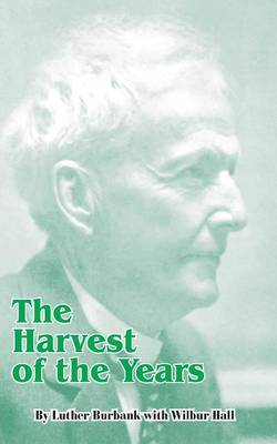 The Harvest of the Years by Luther Burbank