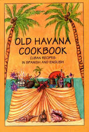 Old Havana Cookbook: Cuban Recipes in Spanish and English by Rafael Marcos image