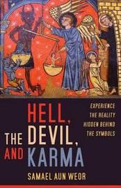 Hell, the Devil, and Karma by Samael Aun Weor