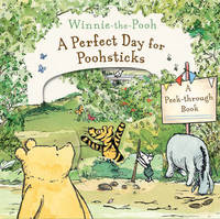 Winnie-the-Pooh a Perfect Day for Poohsticks a Peek-Through Book image
