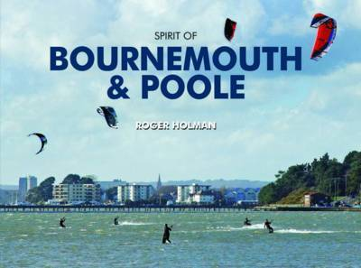 Spirit of Bournemouth and Poole by Roger Holman