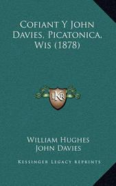 Cofiant y John Davies, Picatonica, Wis (1878) by John Davies