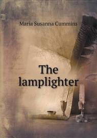 The Lamplighter by Maria Susanna Cummins