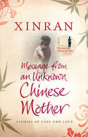 Message from an Unknown Chinese Mother: Stories of Loss and Love by Xinran image