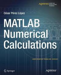 MATLAB Numerical Calculations by Cesar Lopez
