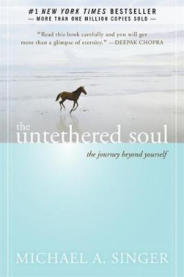 Untethered Soul: The Journey Beyond Yourself by Michael A. Singer