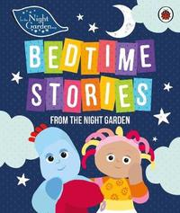 In the Night Garden: Bedtime Stories from the Night Garden by In the Night Garden