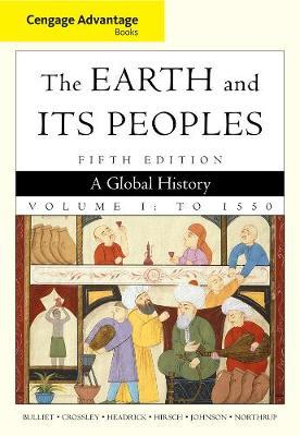 Cengage Advantage Books: The Earth and Its Peoples, Volume 1 by Richard W Bulliet image