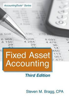 Fixed Asset Accounting by Steven M. Bragg image