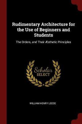 Rudimentary Architecture for the Use of Beginners and Students by William Henry Leeds image
