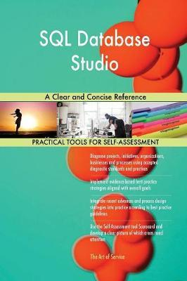 SQL Database Studio a Clear and Concise Reference by Gerardus Blokdyk image
