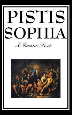 Pistis Sophia by G. R.S. Mead image