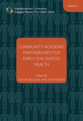 Community-Academic Partnerships for Early Childhood Health - Volume One by Farrah Jacquez