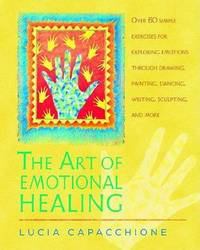 The Art Of Emotional Healing by Lucia Capacchione image