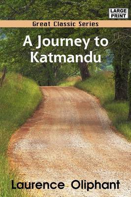 A Journey to Katmandu by Laurence Oliphant