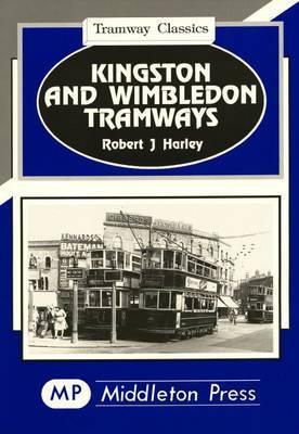 Kingston and Wimbledon Tramways by Robert J. Harley image