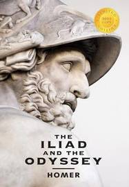 The Iliad and the Odyssey (2 Books in 1) (1000 Copy Limited Edition) by Homer