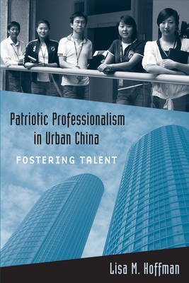 Patriotic Professionalism in Urban China by Lisa M Hoffman image