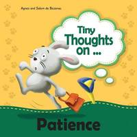 Tiny Thoughts on Patience by Agnes De Bezenac