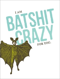Breathless - Batshit Crazy For You Greeting Card