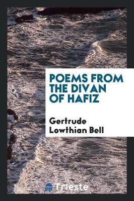 Poems from the Divan of Hafiz by Gertrude Lowthian Bell image