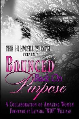 Bounced Back On Purpose by Karshena McCain Adkins