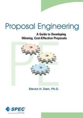 Proposal Engineering by Steven H Dam Ph D