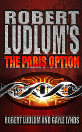 Robert Ludlum's the Paris Option: A Covert-one Novel by Robert Ludlum