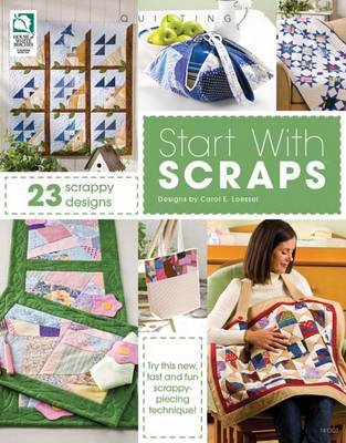 Start with Scraps by Carol Loessel