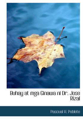 Buhay at MGA Ginawa Ni Dr. Jose Rizal by Pascual H. Poblete