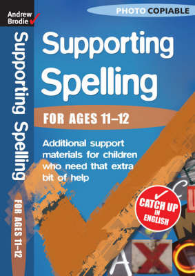 Supporting Spelling 11-12 by Andrew Brodie