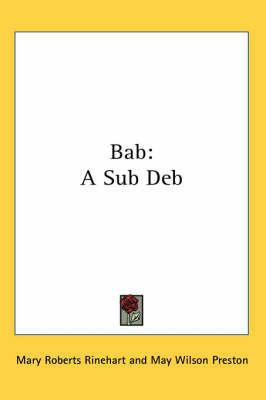 Bab: A Sub Deb by Mary Roberts Rinehart