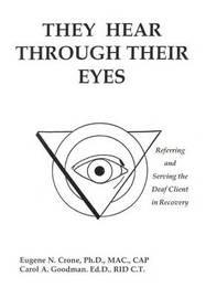 They Hear Through Their Eyes by Eugene N. Crone image