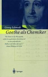 Goethe als Chemiker by Georg Schwedt