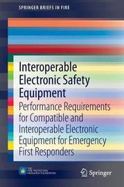 Interoperable Electronic Safety Equipment by Casey C Grant
