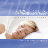 Pillow Music: Natural Deep Sleep by David Gordon